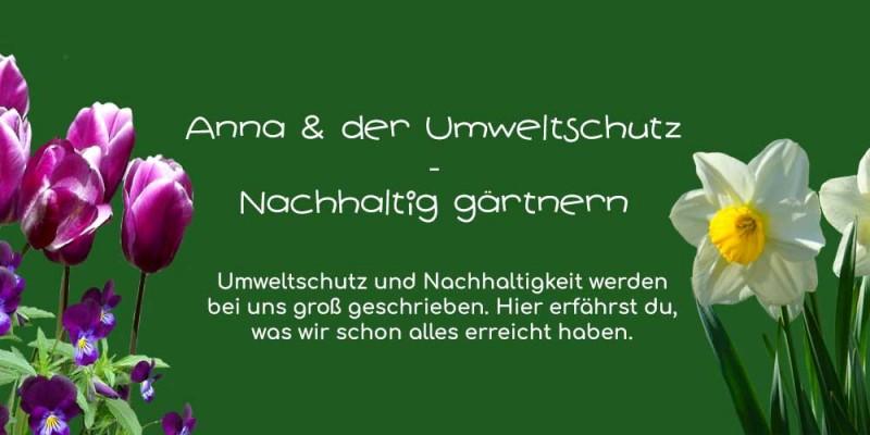 Nachhaltig gärtnern - Anna und der Umweltschutz